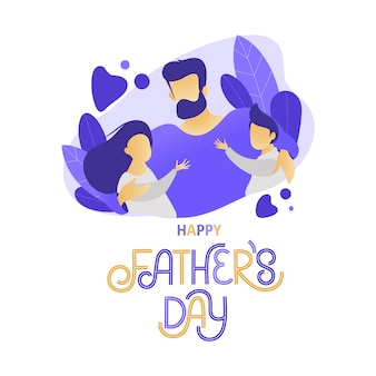 Father hugs children. happy father`s day handwritten lettering.