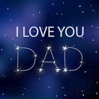Father's day greeting card. i love you dad. text on space background with stars. illustration