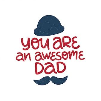父の日休日イラスト。口ひげと手描きのレタリング色の引用。あなたは素晴らしいお父さんです。