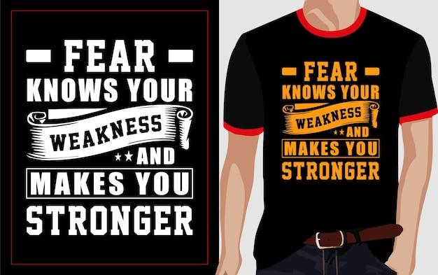 Страх знает вашу слабость и делает вас сильнее дизайн футболки типографики