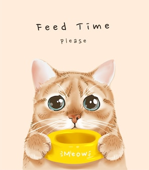 Feed time slogan with cute cat holding food bowl illustration