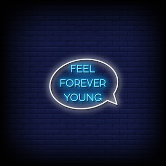 Feel forever young neon signs style text
