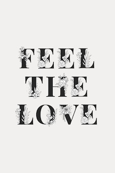 Feel the love floral typography