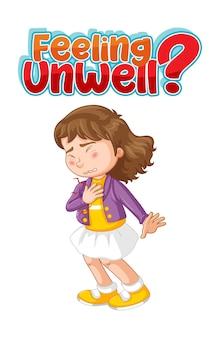 Feeling unwell font design a girl feel sick isolated on white background