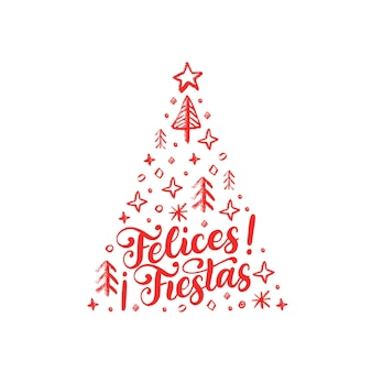 Felices fiestas, рукописная фраза в переводе с испанского happy holidays. векторная иллюстрация ель рождество на белом фоне.