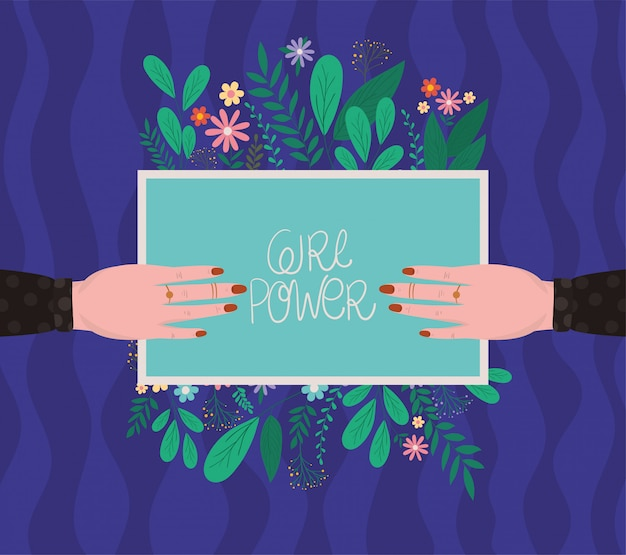 Female hands holding girl power placard with leaves and flowers vector design