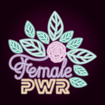 Female power neon label with roses decoration