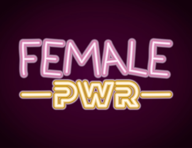 Female power phrase with neon light