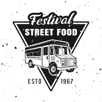 Festival of street food vector monochrome emblem, badge, label, sticker or logo with truck isolated on white background with removable textures