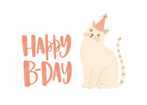 Festive greeting card or postcard template with happy b-day wish written with stylish calligraphic font and cute cat in cone hat
