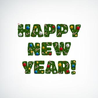 Iscrizione festiva di felice anno nuovo con palline di rami di albero di natale verde e caramelle