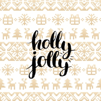 Festive knitted seamless pattern with lettering holly jolly. happy holidays pixel endless tracery. gold christmas or new year texture for greeting card template or poster concept.