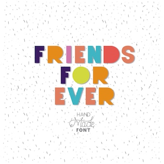 Fiends for ever message with hand made font