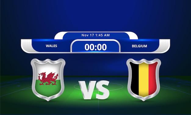 Fifa world cup 2022 wales vs belgium football match scoreboard broadcast
