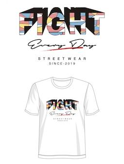 毎日戦うタイポグラフィデザインtシャツ