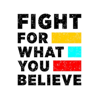 Fight for what you believe quote lettering typography