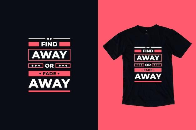 Найдите или исчезните современный дизайн футболки с цитатами