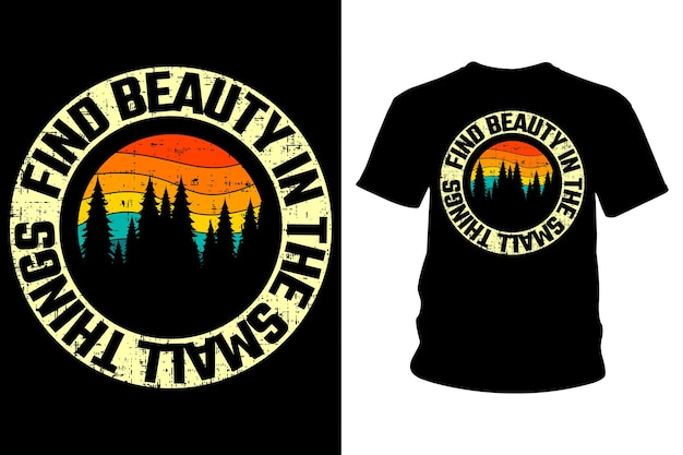 Find beauty in the small things slogan t shirt typography