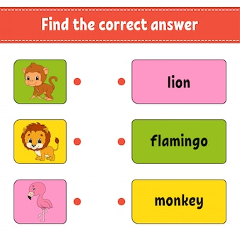 Find the correct answer. draw a line. learning words. education developing worksheet.