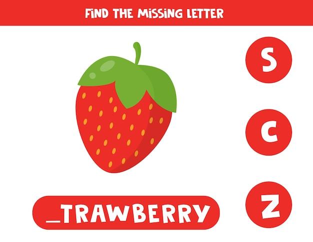 Найдите пропавшую букву. игра по грамматике английского языка для дошкольников. лист орфографии для детей с милой мультяшной красной клубникой.