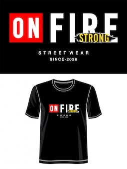 On fire typography for print t shirt