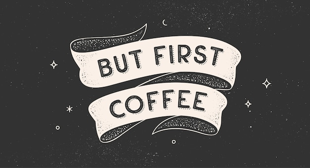 But first coffee vintage quote