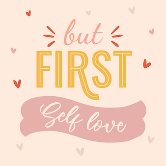 But first self love lettering