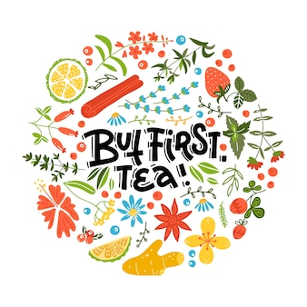 But first tea. hand drawn floral pattern linear calligraphy lettering quote  illustration.