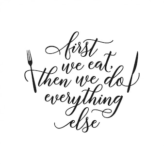 First we eat typography kitchen poster