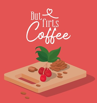 But firsts coffee beans berries and leaves on table design of drink caffeine breakfast and beverage theme.