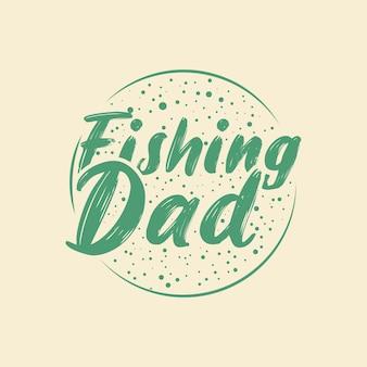 釣りお父さんヴィンテージタイポグラフィ釣りtシャツデザインイラスト