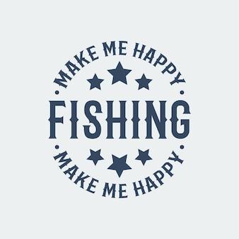釣りは私を幸せにするヴィンテージタイポグラフィ釣りtシャツのデザインイラスト