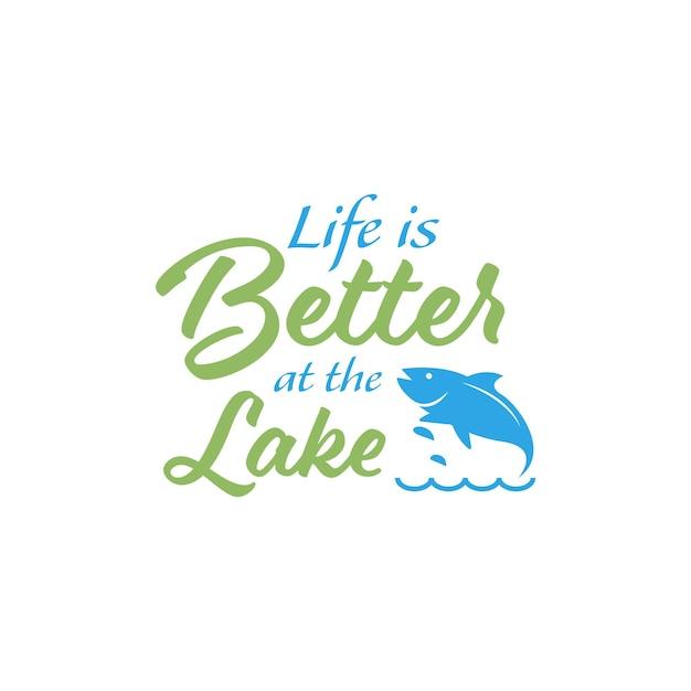 釣りの引用レタリングタイポグラフィ。湖での生活はより良いです。