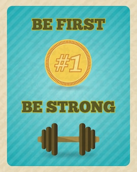 Fitness strength exercise motivation lettering. be first, be strong