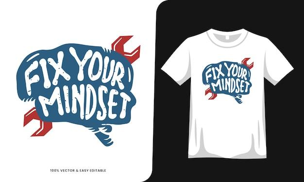 당신의 사고 방식을 수정 동기 부여 견적 티셔츠 디자인