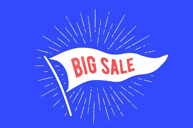 Пометить big sale. старый школьный флаг баннер с текстом большой распродажи