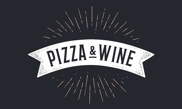 플래그 리본 피자 와인. 텍스트 피자 와인 올드 스쿨 깃발 배너입니다. 선형 그리기 광선, 햇살 및 태양 광선, 텍스트 피자 와인 빈티지 스타일의 리본 플래그입니다.