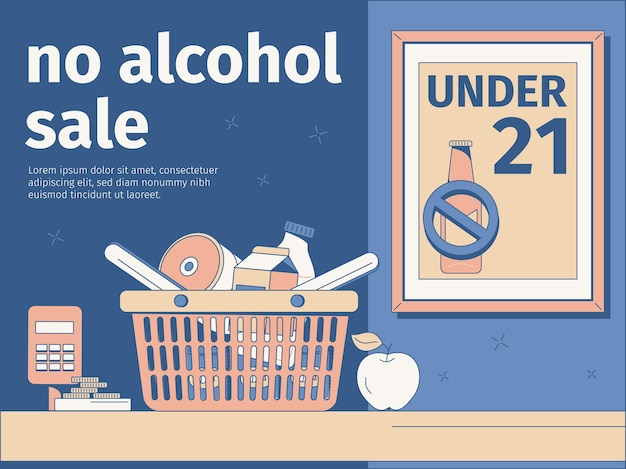 Flat composition with no alcohol sale under age 21 poster and basket with products on cash desk