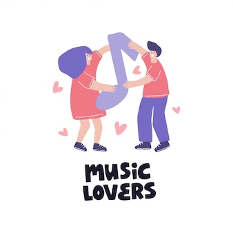 Flat hand drawn   illustration. boy and girl cartoon character holding note in hands. music lovers lettering quote.