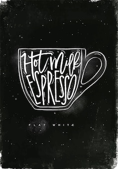 Flat white lettering hot milk, espresso in vintage graphic style drawing with chalk on chalkboard background
