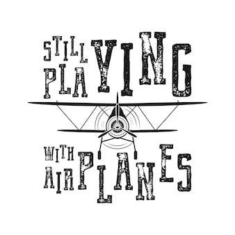 フライトポスター-まだ飛行機の見積もりで遊んでいます。レトロなモノクロスタイル。 tシャツ、マグカップ、エンブレム、パッチのヴィンテージ手描き飛行機のデザイン。複葉機とテキストの株式ベクトルレトロイラスト。