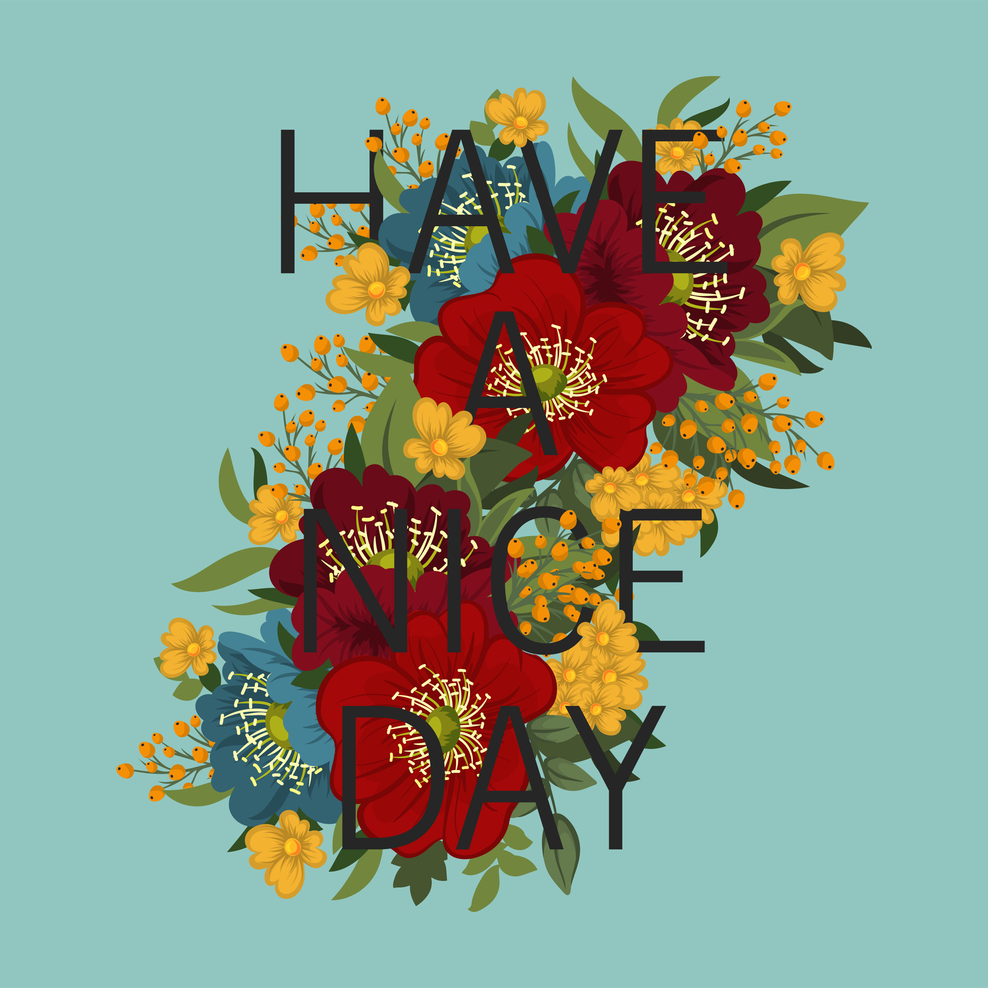 Floral amazing have a nice day design