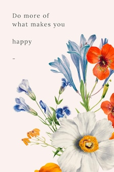 Floral quote template  illustration with do more of what makes you happy text, remixed from public domain artworks