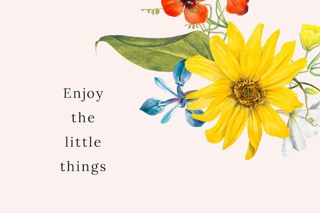 パブリックドメインのアートワークからリミックスされた、ささいなことを楽しむテキストを含む花の引用テンプレート