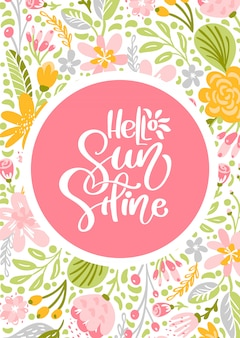 Flower greeting card with text hello sunshine