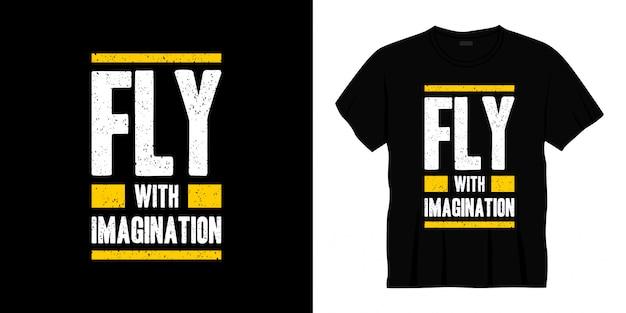 Летать с фантазией типографии дизайн футболки