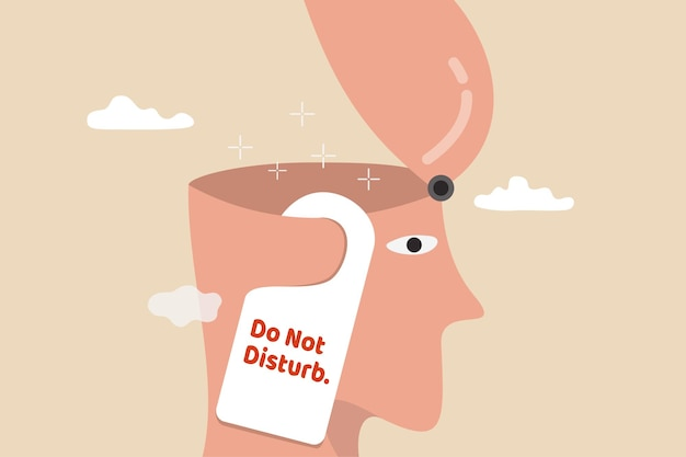 Focus or do not disturb in thinking or creativity, concentrate.