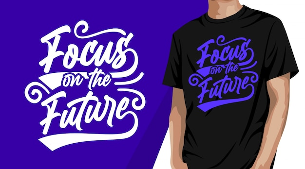 Focus on the future typography t-shirt design