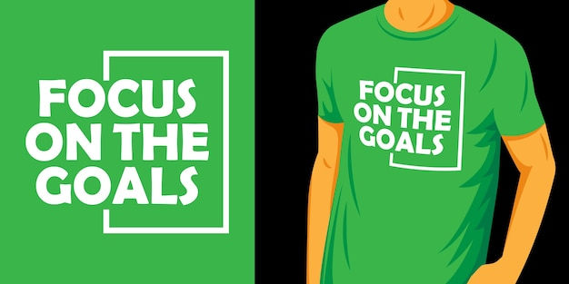Focus on the goals lettering design for t shirt