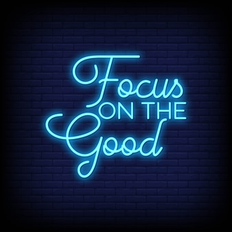 Focus on the good for poster in neon style. modern quote inspiration in neon style.